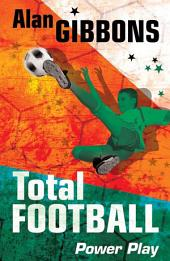 Total Football: Power Play: Book 6