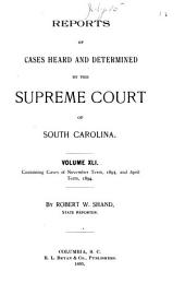 Reports of Cases Heard and Determined by the Supreme Court of South Carolina: Volume 41