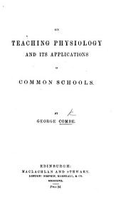 On Teaching Physiology and its Applications in Common Schools