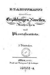E.T.A. Hoffmann's auserlesene Erzählungen, Novellen, Mährchen und Phantasiestücke: Band 1