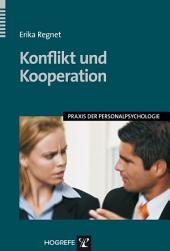 Konflikt und Kooperation: Konflikthandhabung in Führungs- und Teamsituationen