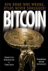 Bitcoin Ayn Rand Was Wrong Atlas Never Shrugged A 50 Year Old Dream Book PDF