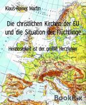Die christlichen Kirchen der EU und die Situation der Flüchtlinge: Herzlosigkeit ist der größte Herzfehler