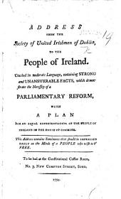 Address from the Society of United Irishmen ... to the people of Ireland ... With a plan for an equal representation of the people of Ireland in the House of Commons