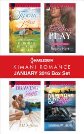 Harlequin Kimani Romance January 2016 Box Set: Tuscan Heat\Drawing Hearts\Passion Play\A New York Kind of Love