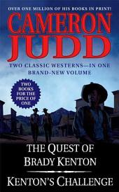 The Quest of Brady Kenton / Kenton's Challenge: Two Classic Westerns