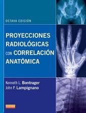 Proyecciones radiológicas con correlación anatómica: Edición 8