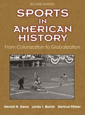 Sports in American History, 2E: From Colonization to Globalization
