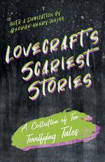 Lovecraft's Scariest Stories - A Collection of Ten Terrifying Tales