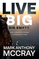 Live Big  Die Empty  PDF