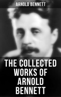The Collected Works of Arnold Bennett PDF