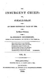 The Insurgent Chief; Or, O'Halloran. An Irish Historical Tale of 1798. By Solomon Secondsight