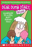 Dumbness is a Dish Best Served Cold  Dear Dumb Diary  Deluxe  PDF