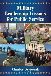 Military Leadership Lessons for Public Service
