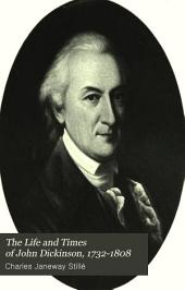 The Life and Times of John Dickinson, 1732-1808