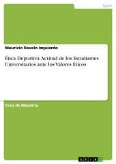 Ética Deportiva. Actitud de los Estudiantes Universitarios ante los Valores Éticos