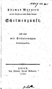 T. Murners ... Schelmenzunft, aufs neue mit Erläuterungen herausgegeben