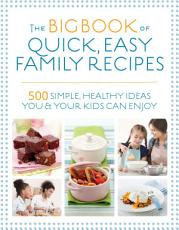 The Big Book of Quick  Easy Family Recipes PDF