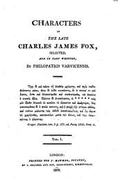 Characters of the Late Charles James Fox: Volume 1