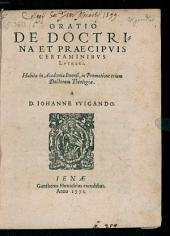 Oratio De Doctrina Et Praecipuis Certaminibus Lutheri: Habita in Academia Ienensi, in Promotione trium Doctorum Theologiae