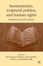 Hermeneutics, Scriptural Politics, and Human Rights: Between Text and Context