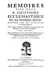 Mémoires pour servir à l'histoire ecclésiastique des six premiers siècles ...