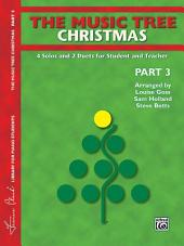 The Music Tree: Christmas, Part 3: 4 Solos and 2 Duets for Student and Teacher