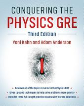 Conquering the Physics GRE: Edition 3