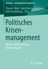 Politisches Krisenmanagement: Wissen • Wahrnehmung • Kommunikation