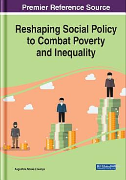 Reshaping Social Policy to Combat Poverty and Inequality PDF