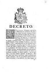 Decreto. Achando-se felizmente concluidos os Matrimonios do Infante D. João, meu muito prezado, e amado Filho, com a Infanta de Hespanha Dona Carlotta Joaquina, ...