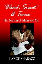 Blood Sweat & Tears: The Nation of Islam and Me