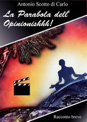 La Parabola dell'Opinionishhh!