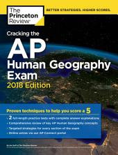 Cracking the AP Human Geography Exam, 2018 Edition: Proven Techniques to Help You Score a 5