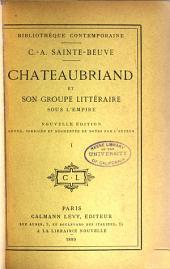 Chateaubriand et son groupe littéraire sous l'empire: cours professé à Liége en 1848-1849, Volume1