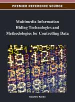 Multimedia Information Hiding Technologies and Methodologies for Controlling Data