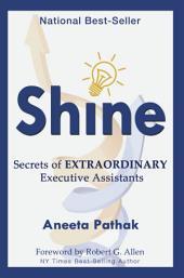 Shine: Secrets of Extraordinary Executive Assistants