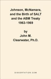 Johnson, McNamara, and the Birth of SALT and the ABM Treaty 1963-1969