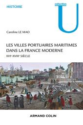 Les villes portuaires maritimes dans la France moderne: XVIe-XVIIIe siècle
