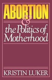 Abortion and the Politics of Motherhood