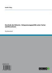 Das Ende der Détente - Entspannungspolitik unter Carter und Breschnew