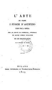 L'Arte di fare i fuochi d'artifizio ... di un dilettante. - Milano, Giamb. Sonzogno 1819. (ital.)