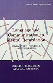 Language and Communication in Mental Retardation: Development, Processes, and intervention