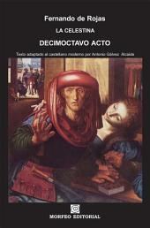 La Celestina. Decimoctavo acto (texto adaptado al castellano moderno por Antonio Gálvez Alcaide)