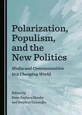 Polarization, Populism, and the New Politics