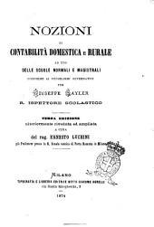 Nozioni di contabilità domestica e rurale ad uso delle scuole normali e magistrali conforme ai programmi governativi per Giuseppe Sayler