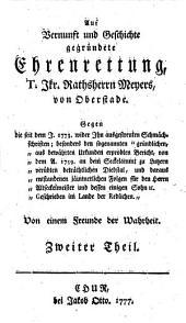 Auf Vernunft und Geschichte gegründete Ehrenrettung Ikr. Rathsherrn Meyers von Oberstade ... von einem Freunde der Wahrheit: Volume 2