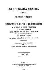 Jurisprudencia criminal: collección completa de la sentencias dictadas por el Tribunal Supremo en los recursos de casación y competencias en material criminal, Volumen 46