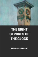 The Eight Strokes of the Clock Illustrated