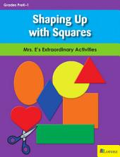 Shaping Up with Squares: Mrs. E's Extraordinary Activities